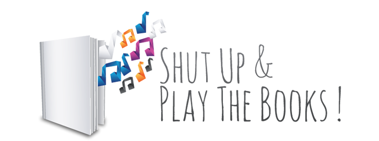 Shut Up and Play The Books !