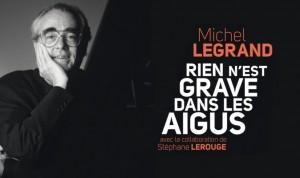 Rien n'est grave dans les aigus - Michel Legrand