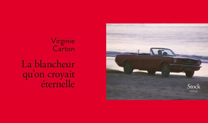 Virginie Carton - La blancheur qu'on croyait éternelle