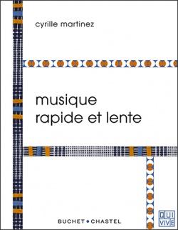 Musique rapide et lente - Cyrille Martinez