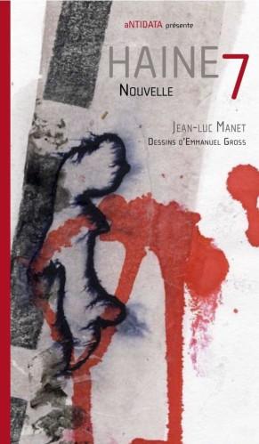 Haine 7 - Jean-Luc Manet