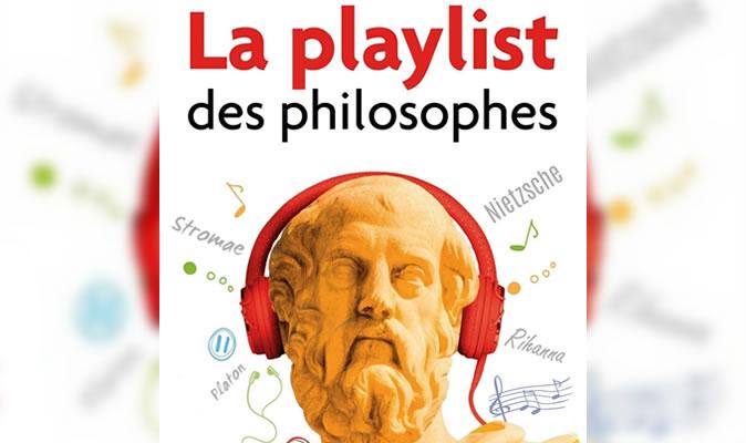 La playlist des philosophes - Marianne Chaillan