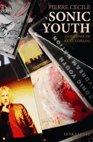 Sonic Youth Souvenir de Kurt Cobain - Pierre Cécile