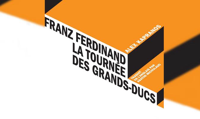 Franz Ferdinand la tournée des grands ducs