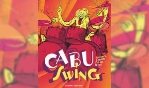 Cabu Swing Souvenirs & carnets d'un fou de jazz