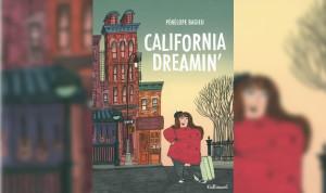 California Dreamin' - Pénélope Bagieu