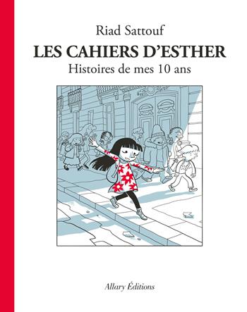 Les cahiers d'Esther : Histoires de mes 10 ans - Riad Sattouf